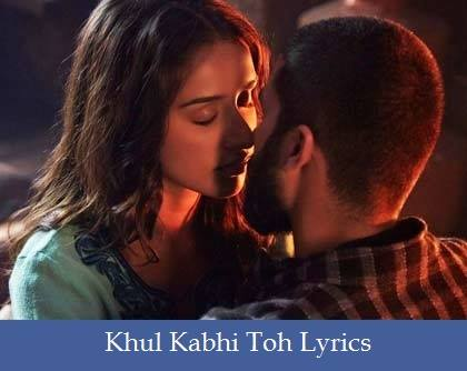 Khul Kabhi Toh Lyrics