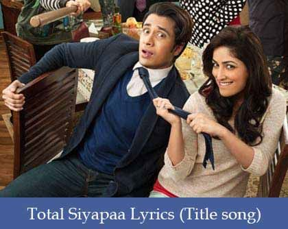 Total Siyapaa Title Song Lyrics