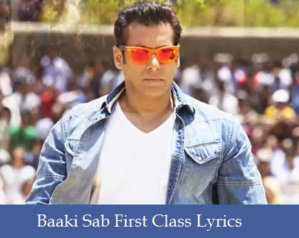 Baaki Sab First Class Lyrics