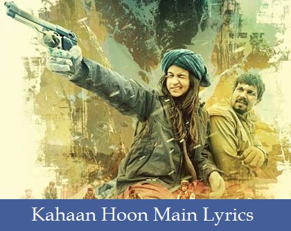 Kahaan Hoon Main Lyrics