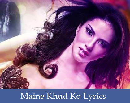 Maine Khud Ko Lyrics