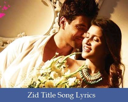 Zid Title Song Lyrics