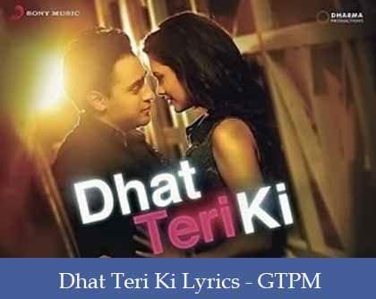 Dhat Teri Ki Lyrics