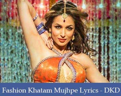 Fashion Khatam Mujhpe Lyrics | Malaika Arora Khan