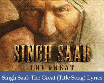 Singh Saab The Great Lyrics