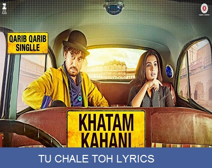 TU CHALE TOH LYRICS