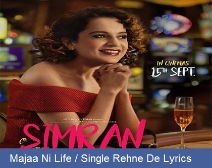Majaa Ni Life / Single Rehne De Lyrics