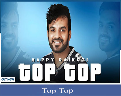 Top Top Lyrics happy raikoti