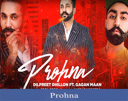 Prohna Lyrics | Dilpreet Dhillon
