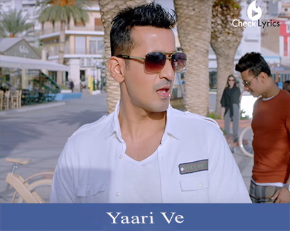 Yaari Ve Lyrics | Meet Bros