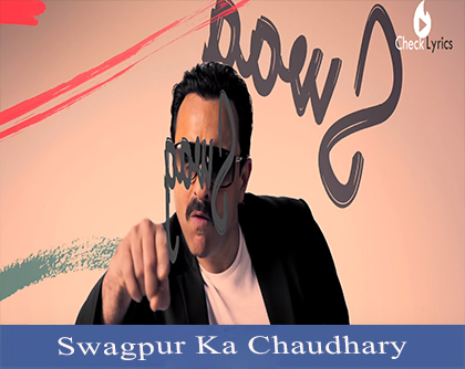 Swagpur Ka Chaudhary Lyrics