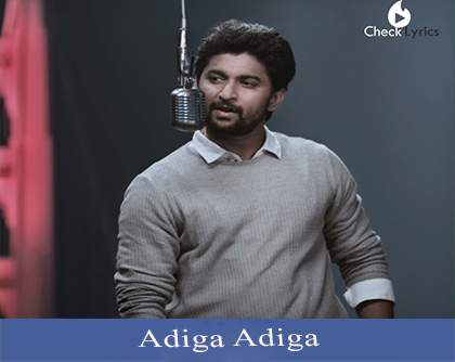 Ninnu Kori | Adiga Adiga Song Lyrics | Nani | Nivetha Thomas | Mango Music