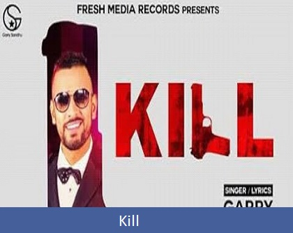 Kill Lyrics | Garry Sandhu