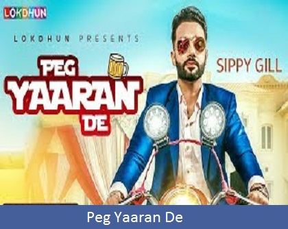 Peg Yaaran De Song Lyrics | Sippy Gill