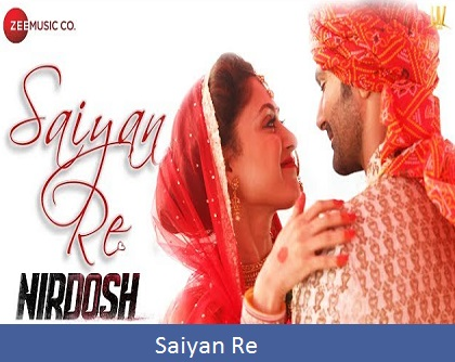 Saiyan Re Lyrics | Nirdosh