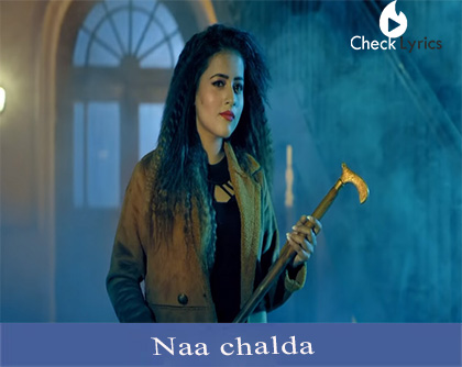 Naa Chalda Lyrics | Inder Kaur | Narinder Batth