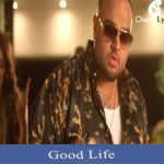 Good Life Lyrics | Deep Jandu | Bohemia