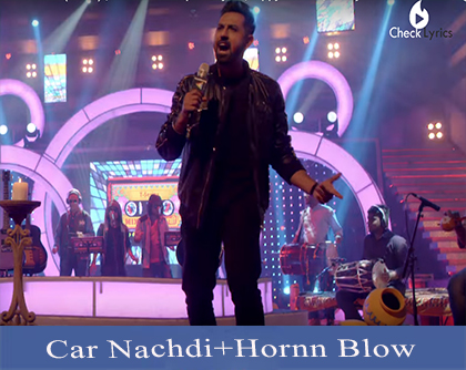 Car Nachdi+Hornn Blow Lyrics | Harrdy Sandhu | Neha Kakkar | Gippy Grewal