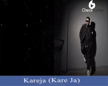 Kare Ja Lyrics | Badshah