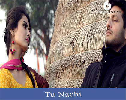 Tu Nachi Lyrics | Surjit Khan