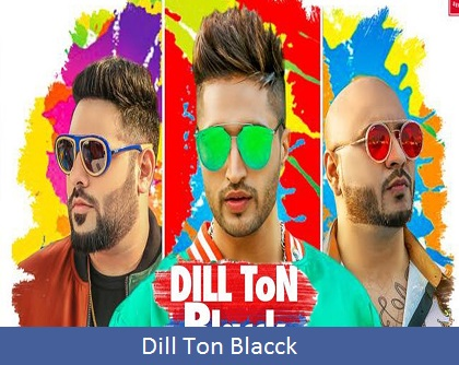 Dill ton blacck Lyrics | Jassie Gill Feat. Badshah | Jaani, B Praak