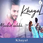 Khayal Lyrics | Mankirt Aulakh