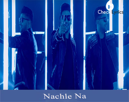 Nachle Na Lyrics