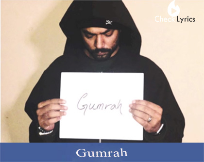 Gumrah Lyrics | Bohemia