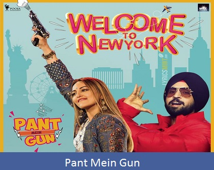 Pant Mein Gun - Sonakshi Sinha | Diljit Dosanjh | Welcome To New York