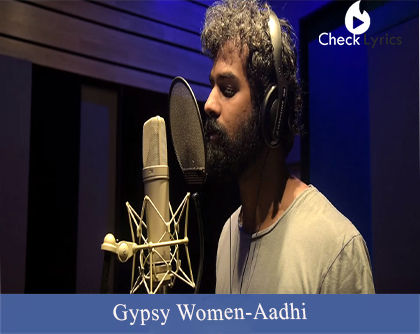 Gypsy Woman Lyrics Aadhi