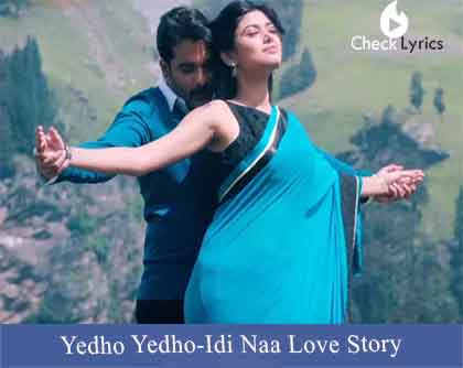 Yedho Yedho Lyrics-Idi Naa Love Story
