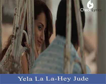 Yela La La Song Lyrics-Hey Jude