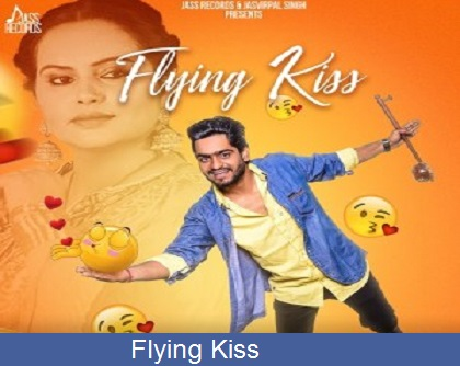 Flying Kiss Lyrics | Jatinder Dhiman | New Punjabi Songs 2018 | Latest Punjabi Songs 2018