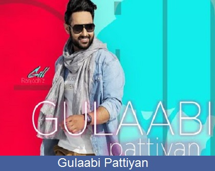 Gulaabi Pattiyan Song Lyrics