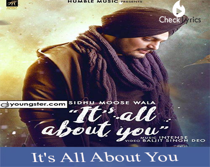 It's All About You Lyrics | Sidhu Moose Wala | Intense