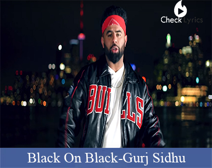 Black On Black song |Gurj Sidhu