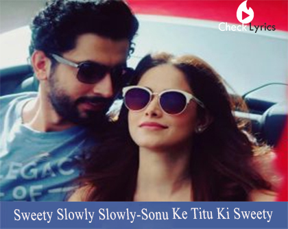 Sweety Slowly Slowly Lyrics