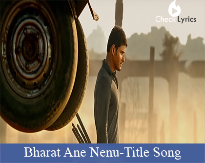 Bharat Ane Nenu (The Song Of Bharat) Song Lyrics-Bharat Ane Nenu