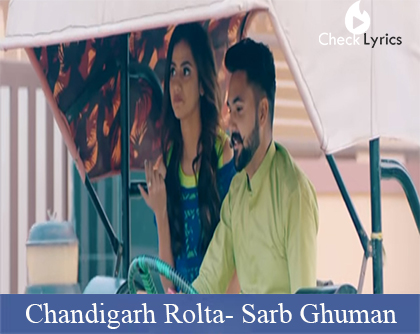 Chandigarh Rolta Lyrics |  Sarb Ghuman