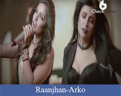 Raanjhan Lyrics | Arko