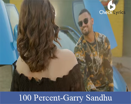 100 Percent Lyrics | Garry Sandhu | Dr Zeus