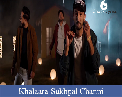 Khalaara Lyrics | Sukhpal Channi