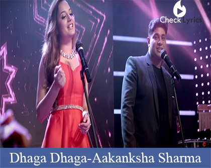 Dhaga Dhaga Lyrics-Aakanksha Sharma