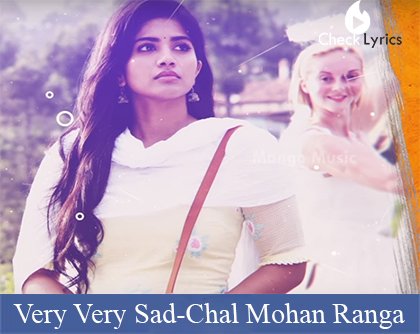 Very Very Sad Lyrics-Chal Mohan Ranga