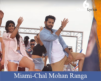 Miami Song Lyrics-Chal Mohan Ranga