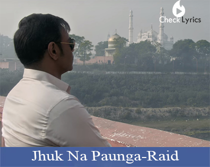 Jhuk Na Paunga Lyrics