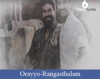 Orayyo Song Lyrics-Rangasthalam