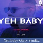 Yeh Baby Lyrics | Garry Sandhu