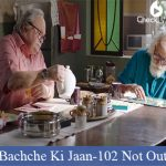 Bachche Ki Jaan Lyrics - 102 Not Out