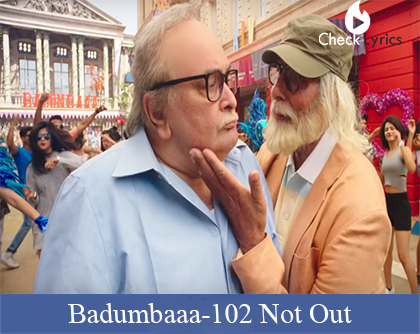Badumbaaa Lyrics | 102 Not Out | Amitabh Bachchan | Rishi Kapoor